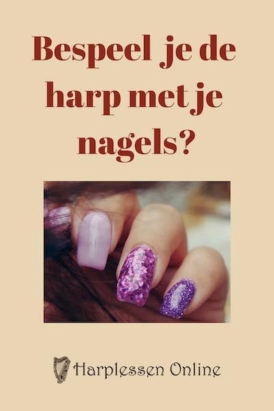 bespeel je de harp met je nagels